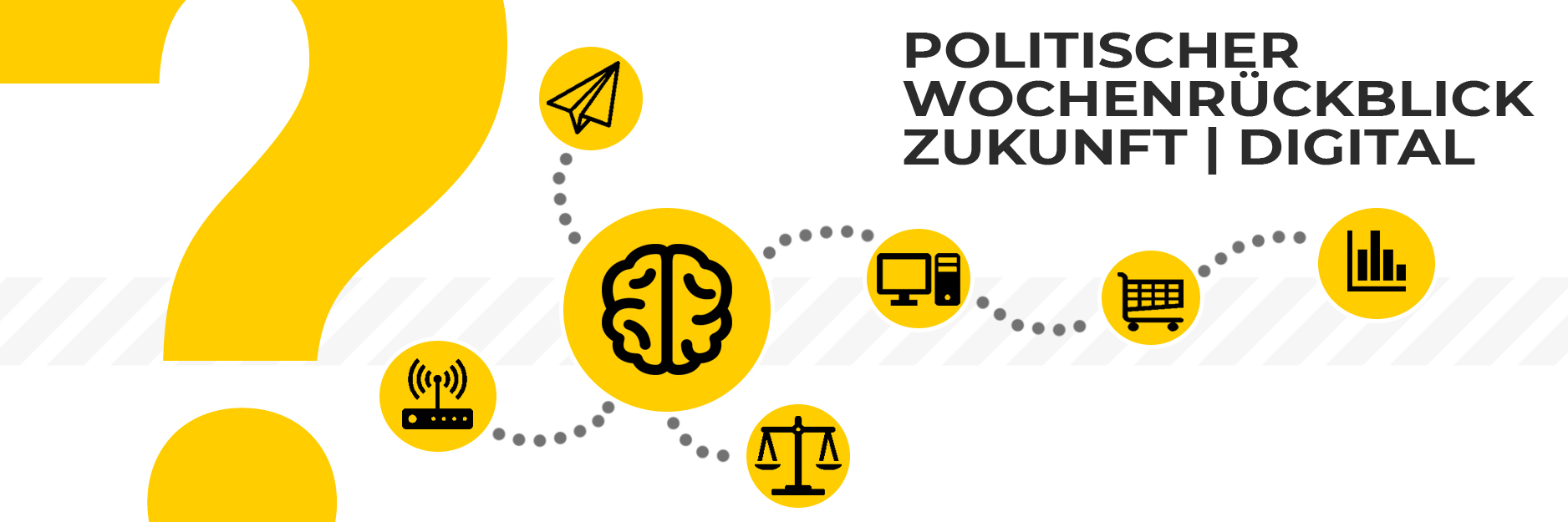 #6 Wochenrückblick Politik Zukunft Digitales 11. – 15. Dez. 17