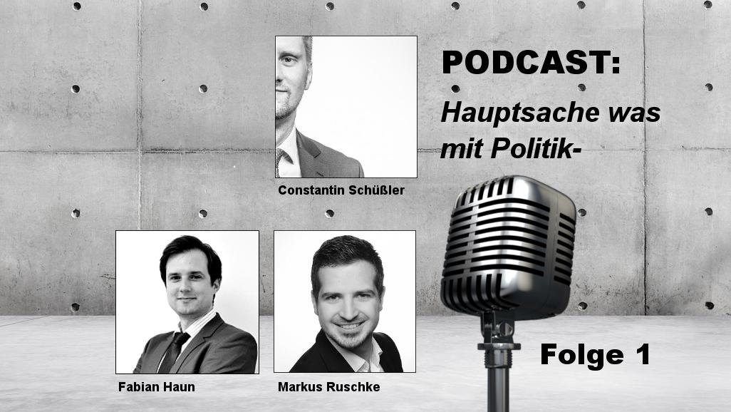 PODCAST: Hauptsache Was Mit Politik- | Folge 1