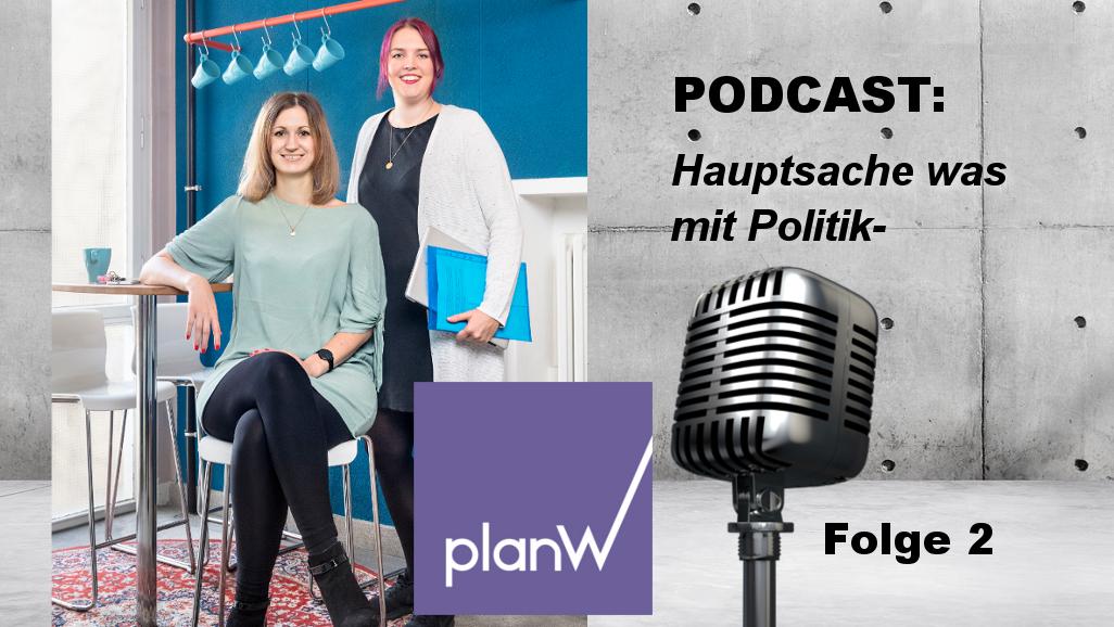 PODCAST: Hauptsache Was Mit Politik- | Folge 2