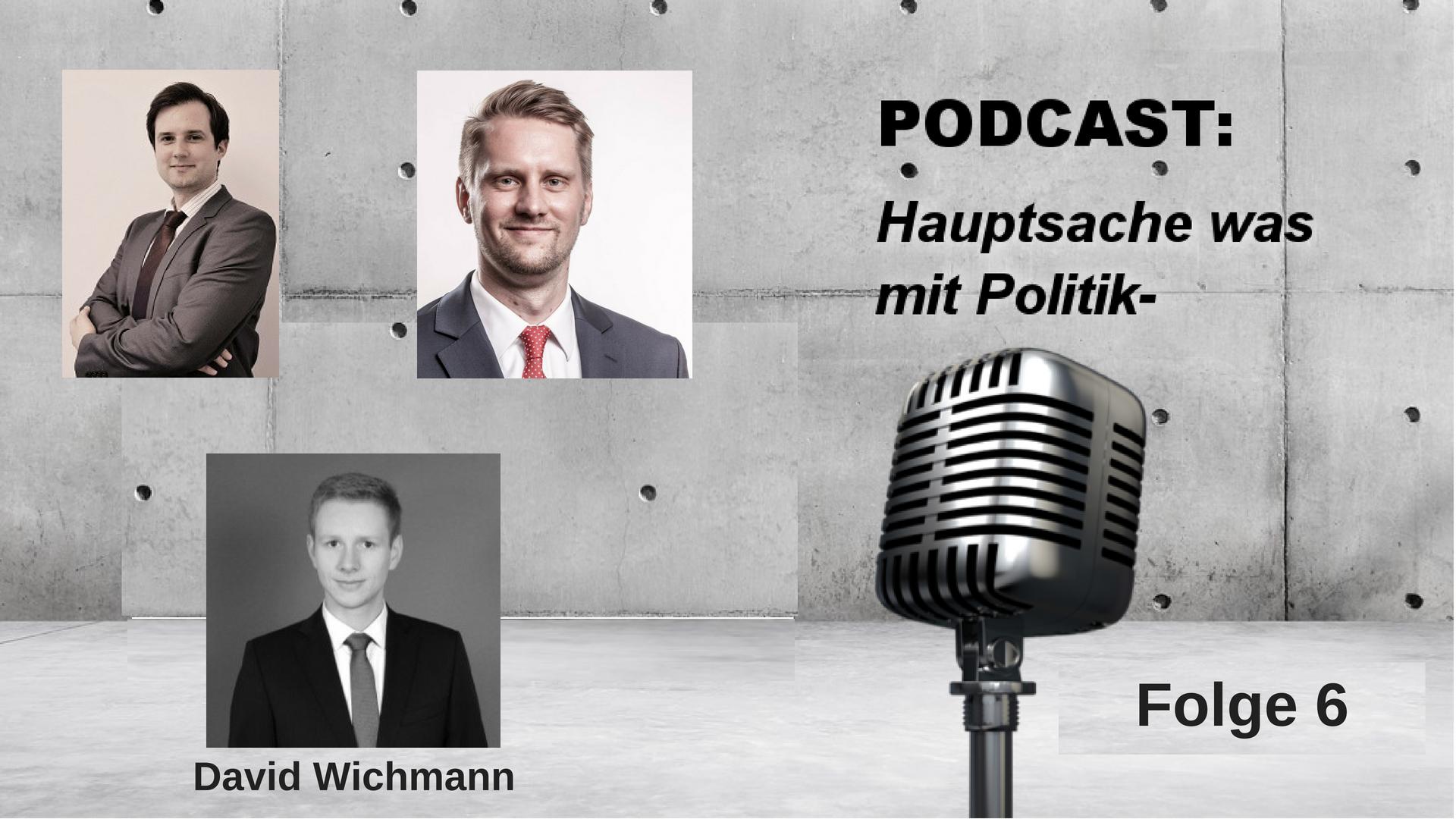PODCAST: Hauptsache Was Mit Politik- | Folge 6
